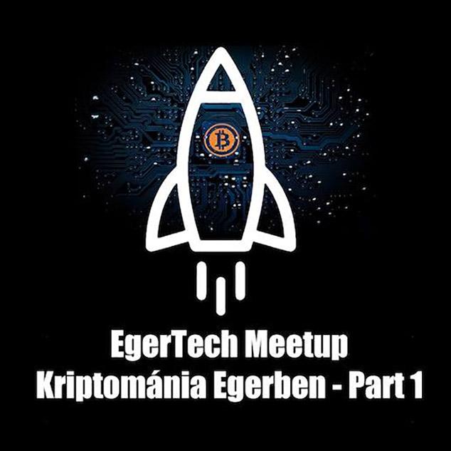 Kriptománia Egerben, EgerTech meetup